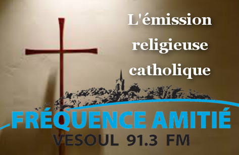 Emission religieuse Catholique : 18 04 2021